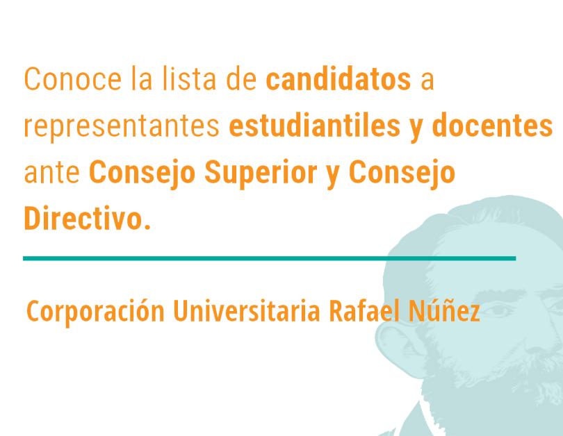Candidatos a representantes estudiantiles y docentes ante Consejo Superior y Consejo Directivo