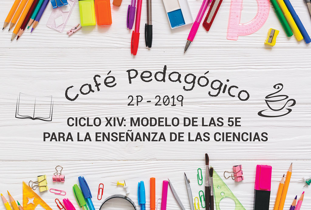 """Iniciamos el Encuentro 51 del Café Pedagógico: """"Modelo 5E para enseñanza en las ciencias"""""""
