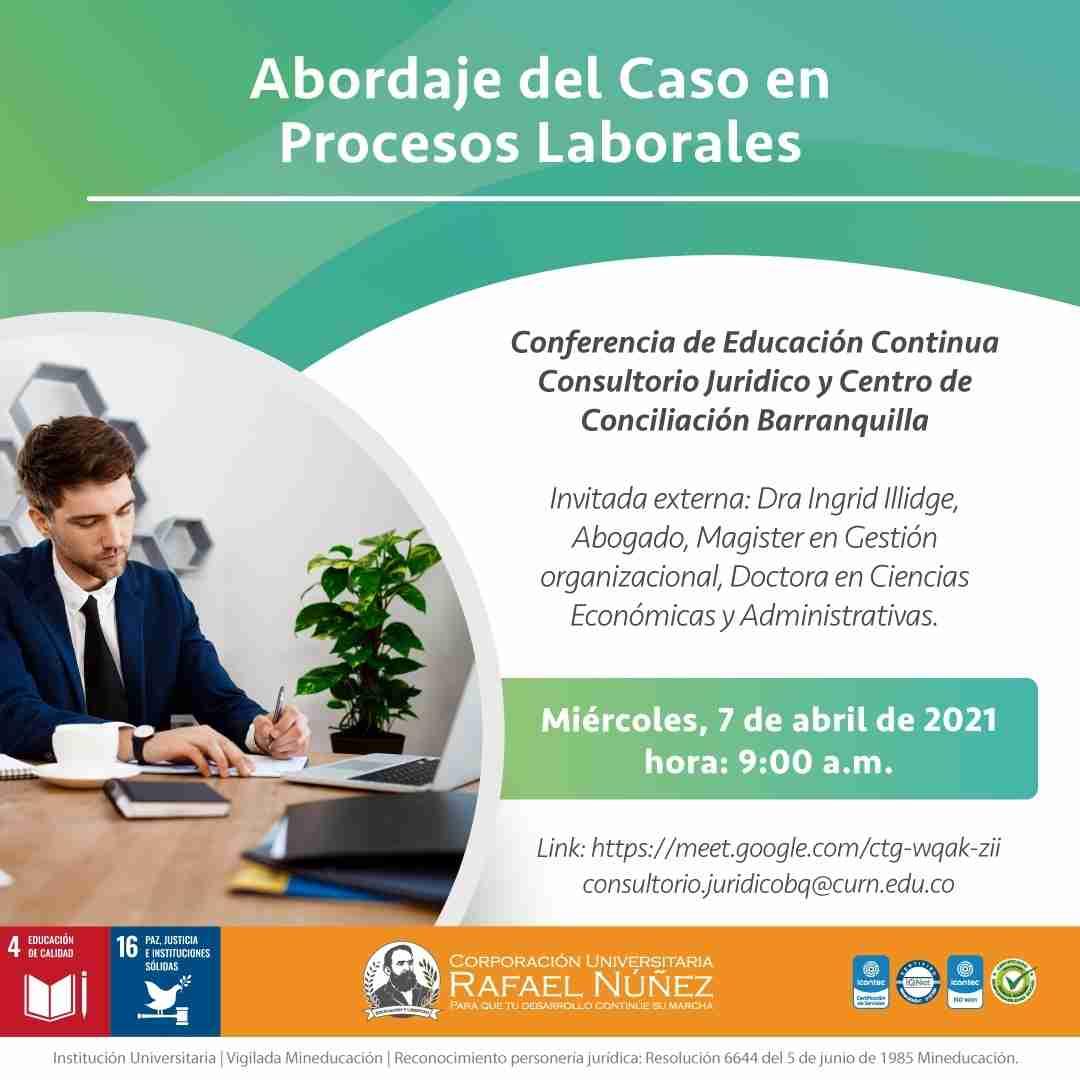 Exitosamente se desarrolla la conferencia Abordaje del caso en procesos laborales en la CURN.