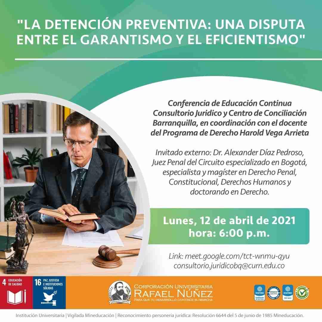 Uninúñez desarrolla conferencia virtual La Detención Preventiva: una Disputa entre el Garantismo y el Eficientismo.