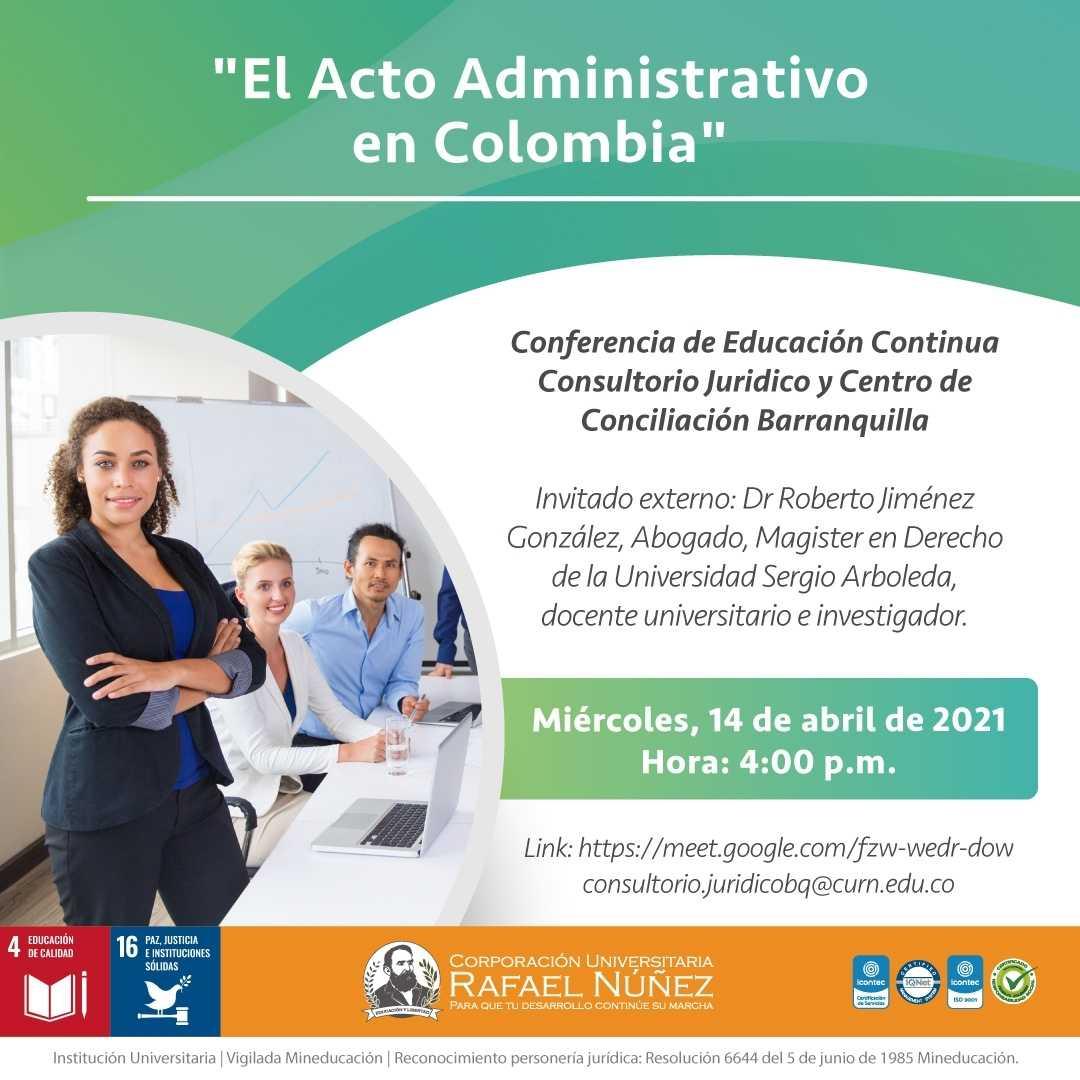 Conferencia titulada El Acto Administrativo en Colombia es realizada en la Uninúñez.