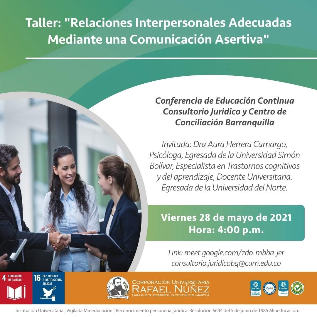 La CURN realiza taller para mejorar las relaciones interpersonales mediante una comunicación asertiva y es un éxito.