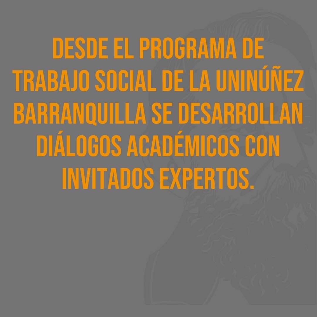 Desde el programa de Trabajo Social de la Uninúñez Barranquilla se desarrollan diálogos académicos con invitados expertos.