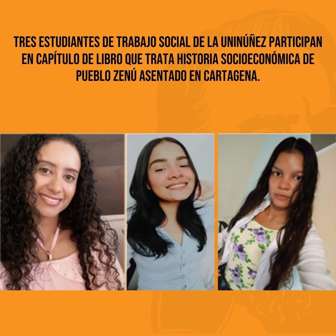 Tres estudiantes de Trabajo Social de la Uninúñez participan en capítulo de libro que trata historia socioeconómica de pueblo Zenú asentado en Cartagena.