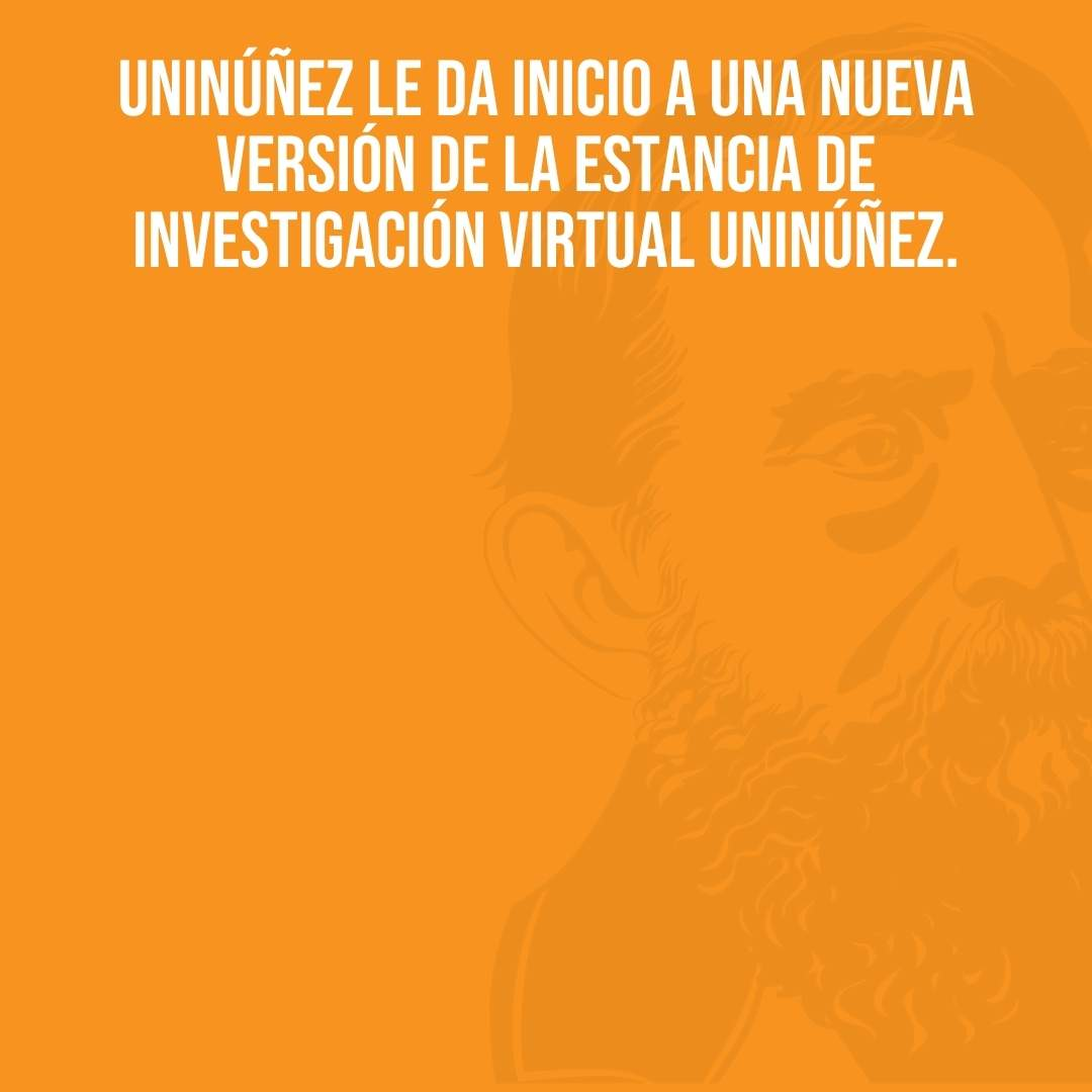 Uninúñez le da inicio a una nueva versión de la Estancia de Investigación Virtual.