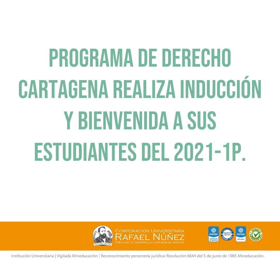 Programa de Derecho Cartagena realiza inducción y bienvenida a sus Estudiantesdel 2021-1P.