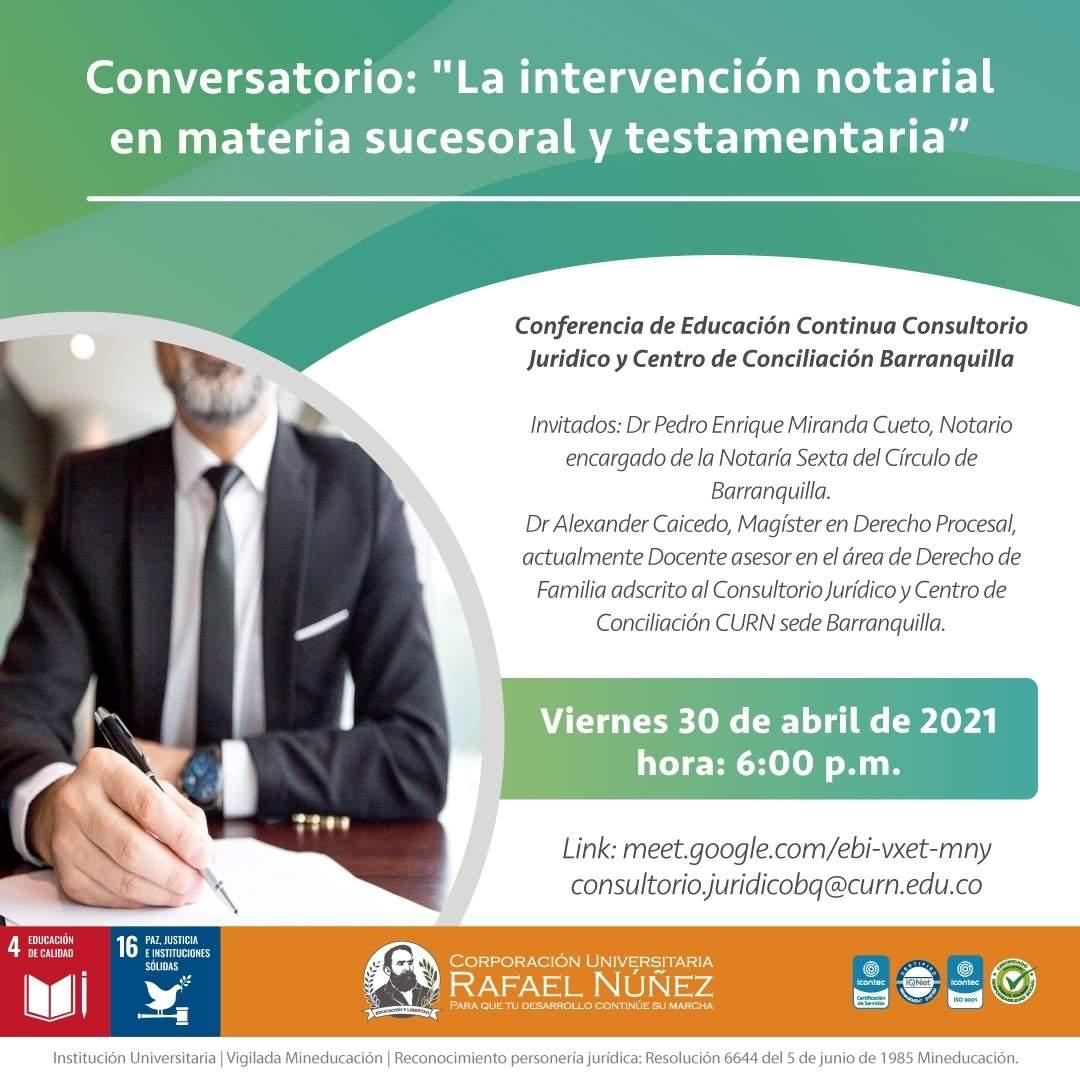 Consultorio Jurídico de la CURN Barranquilla realiza Conversatorio La intervención notarial en materia sucesoral y testamentaria con dos invitados expertos.