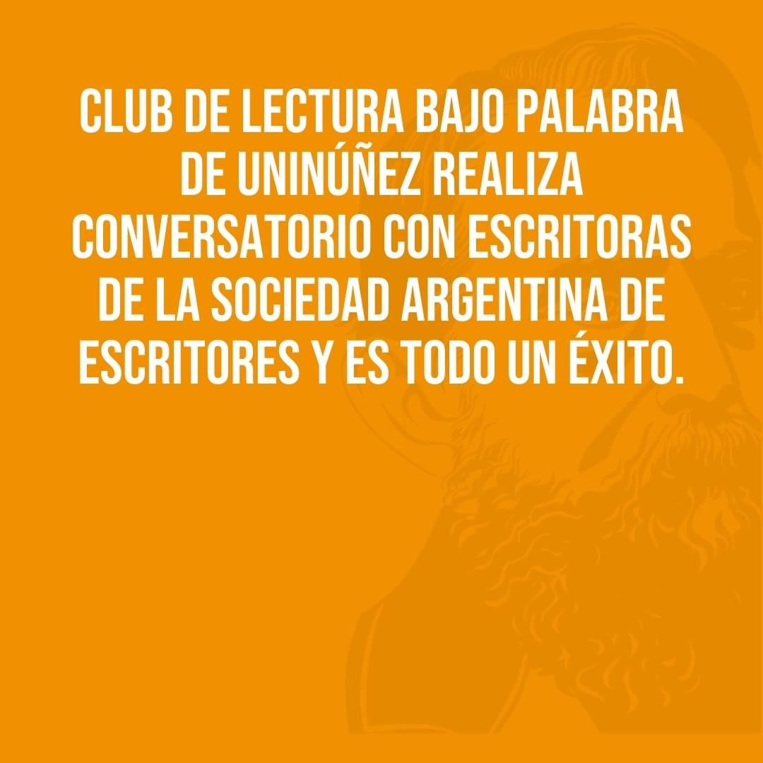 Club de Lectura Bajo Palabra de Uninúñez realiza conversatorio con Escritoras de la Sociedad Argentina de Escritores y es todo un éxito.